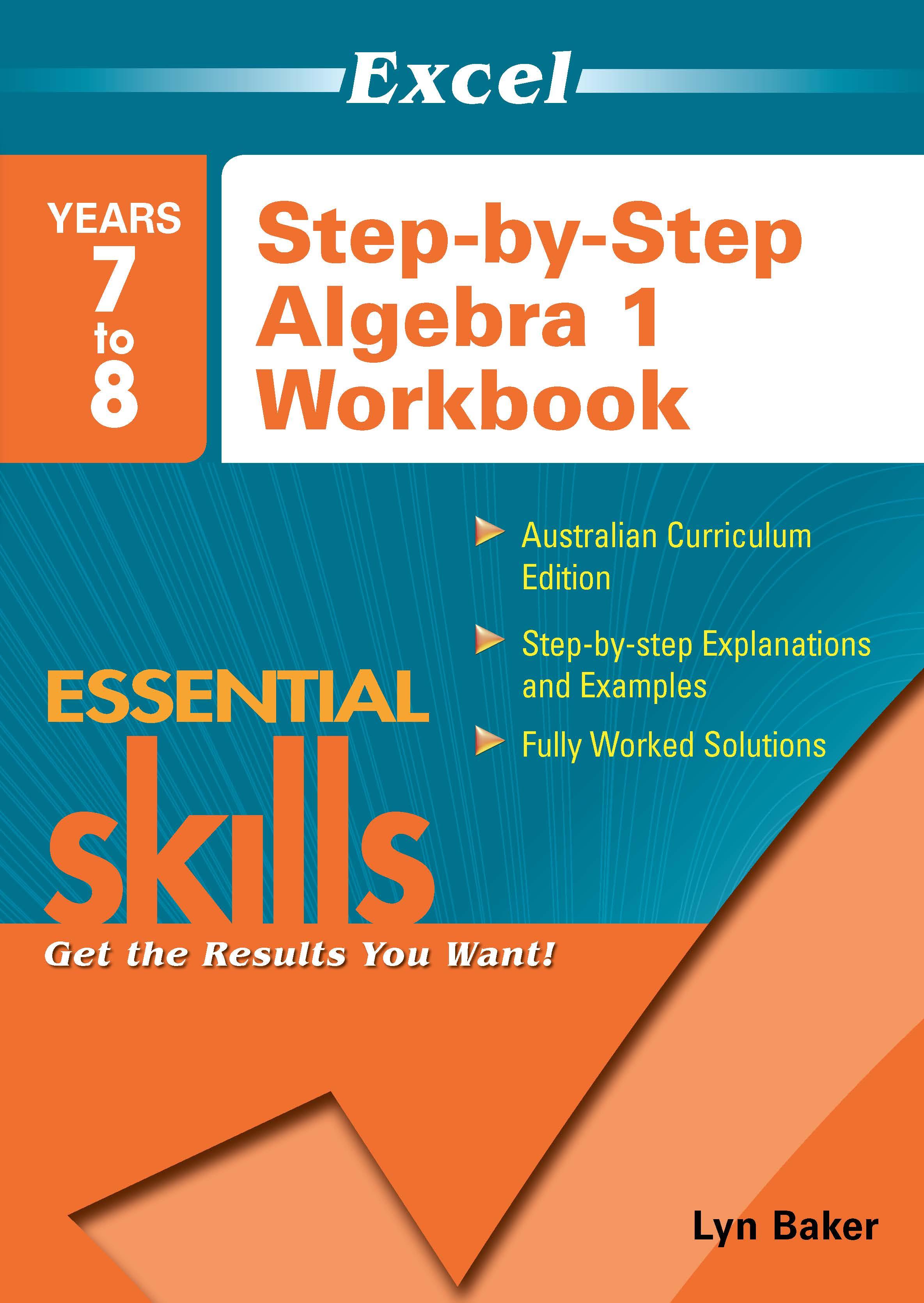 Excel Essential Skills: Step-by-Step Algebra 1 Workbook Years 7-8