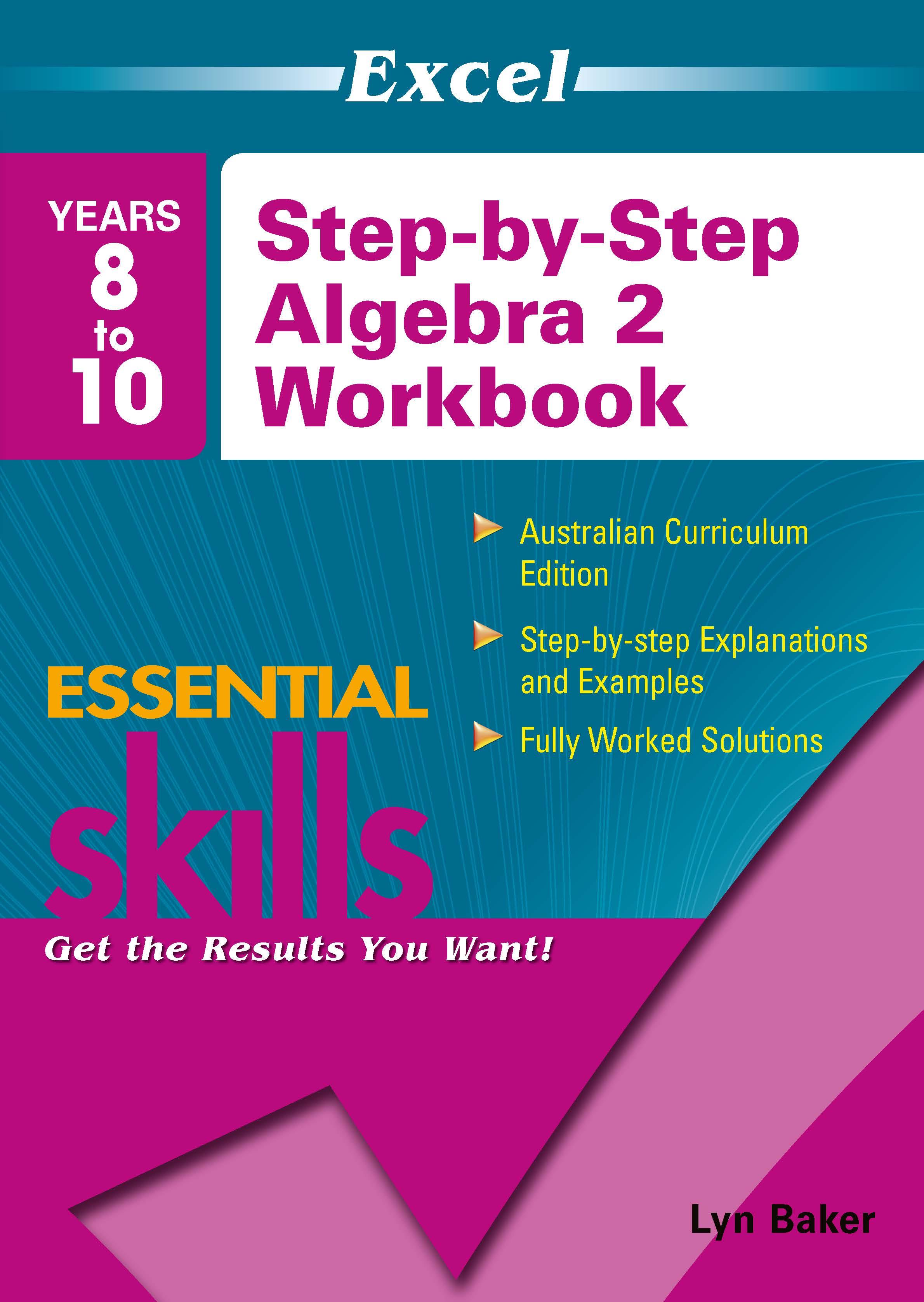 Excel Essential Skills: Step-by-Step Algebra 2 Workbook Years 8-10