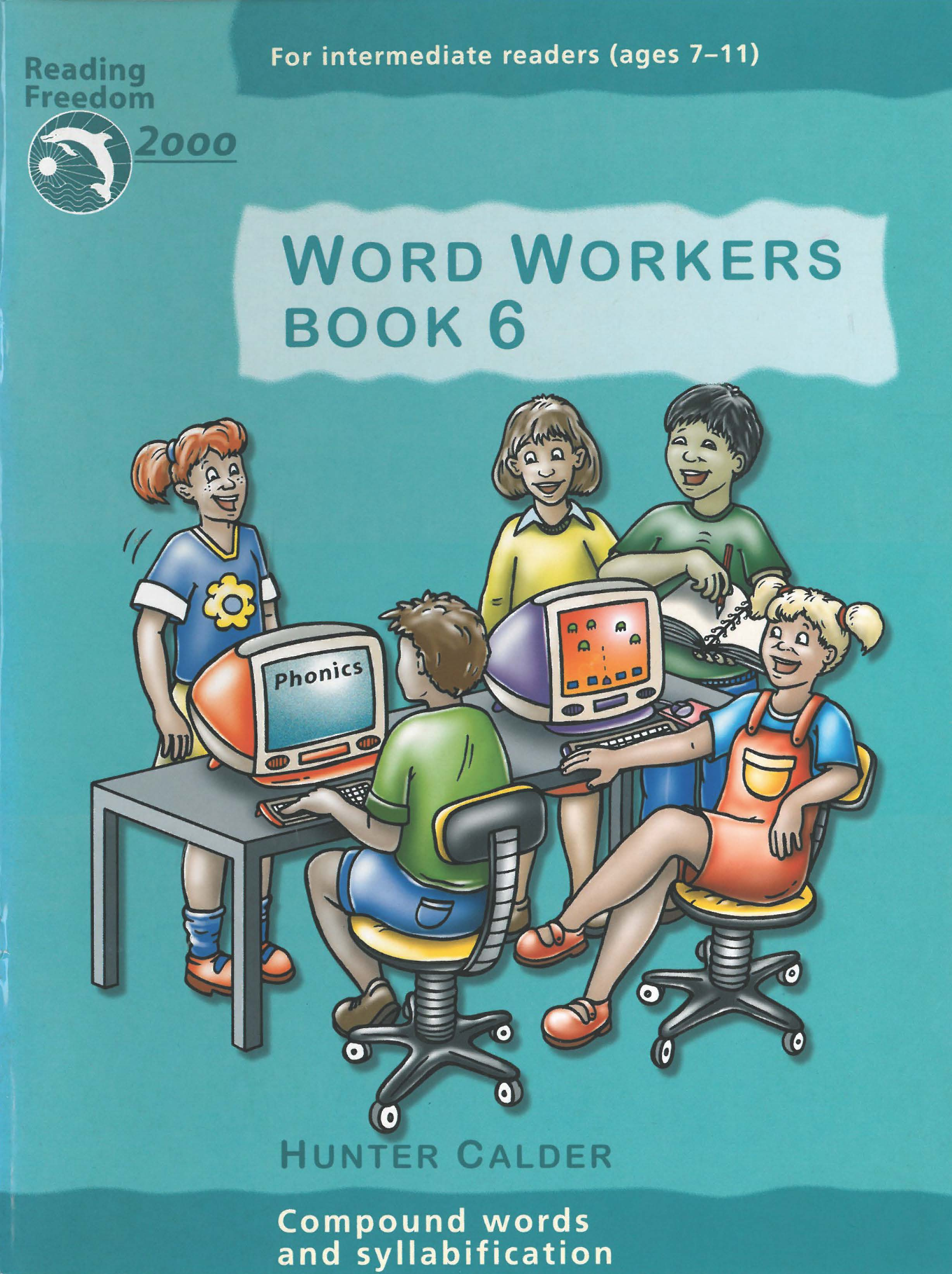 Reading Freedom Word Workers Book 6: Compound Words & Syllabification Ages 7-11
