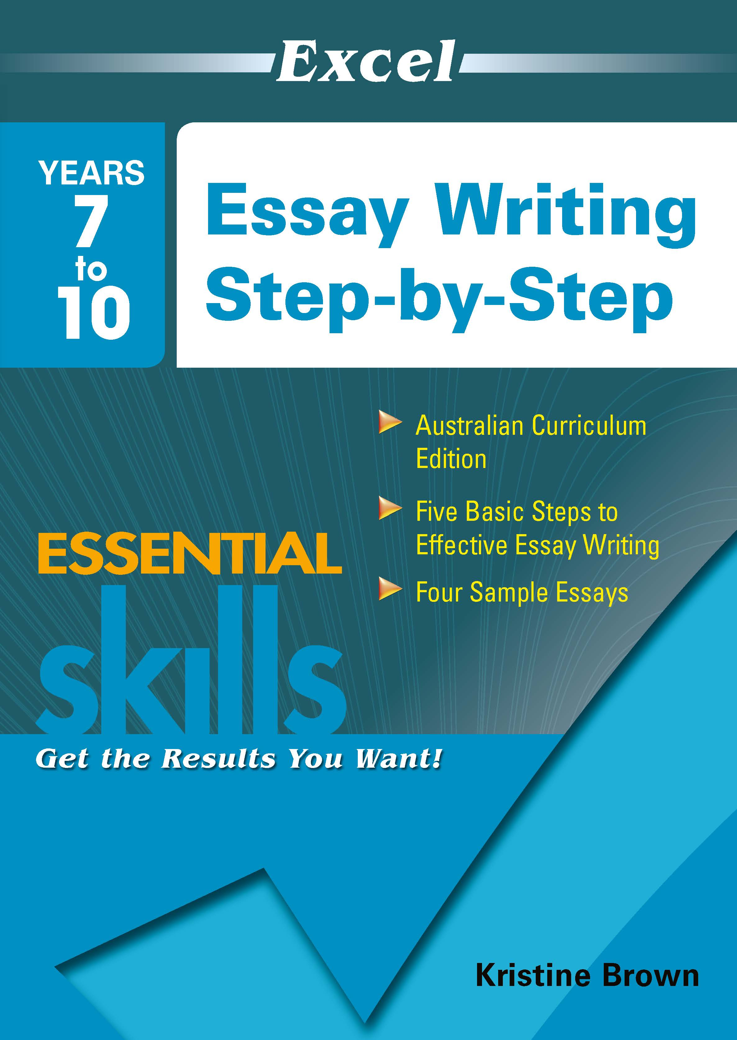 Excel Essential Skills Workbook: Essay Writing Step-by-Step Years 7-10