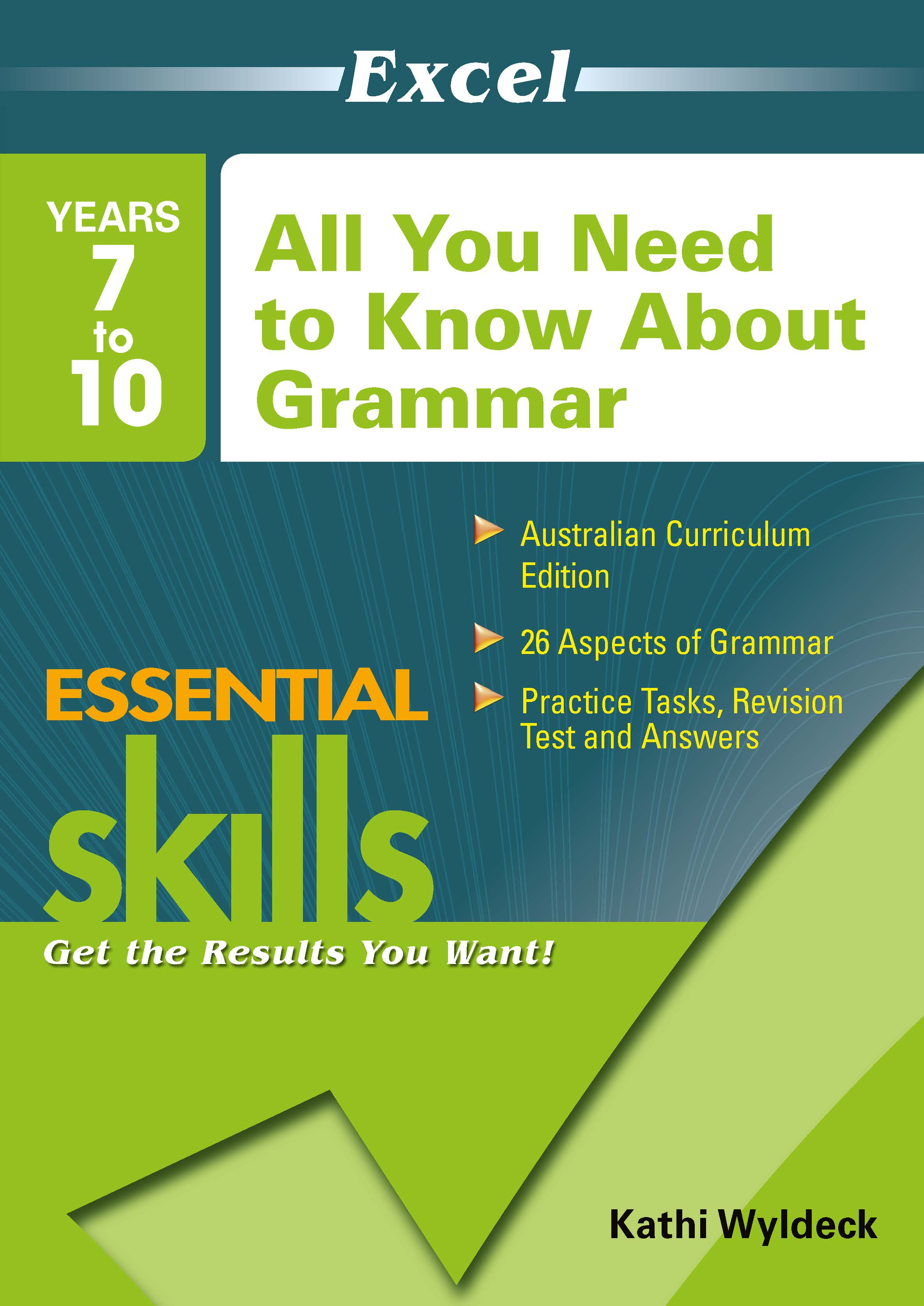 Excel Essential Skills Workbook: All You Need to Know About Grammar Years 7-10