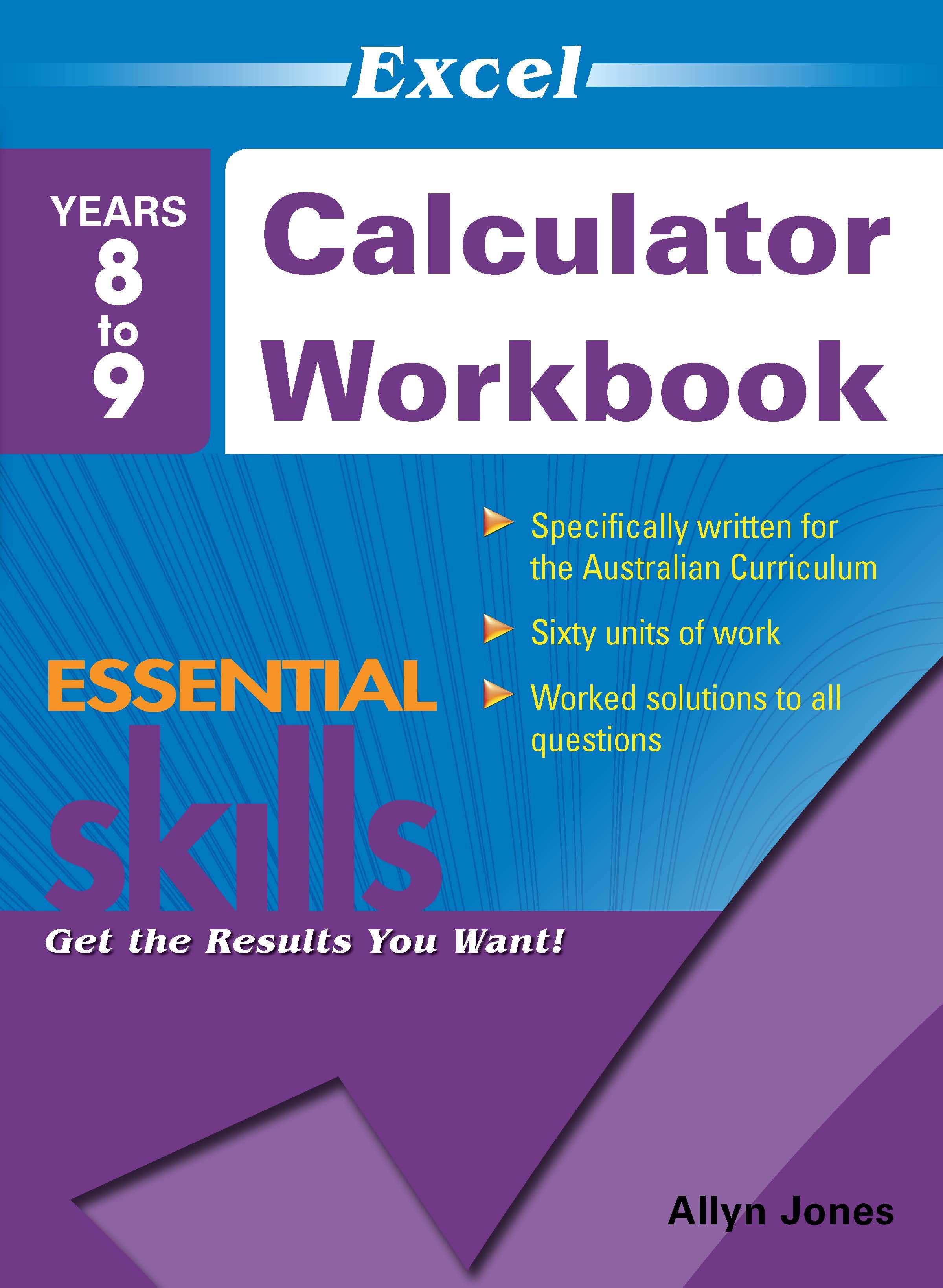 Excel Essential Skills: Calculator Workbook Years 8-9