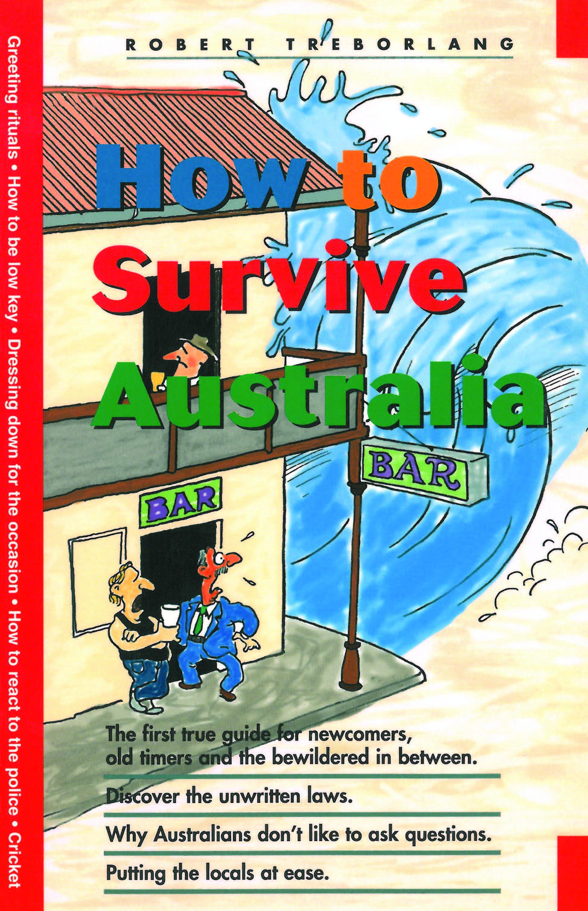 Robert Treborlang How to Survive Australia