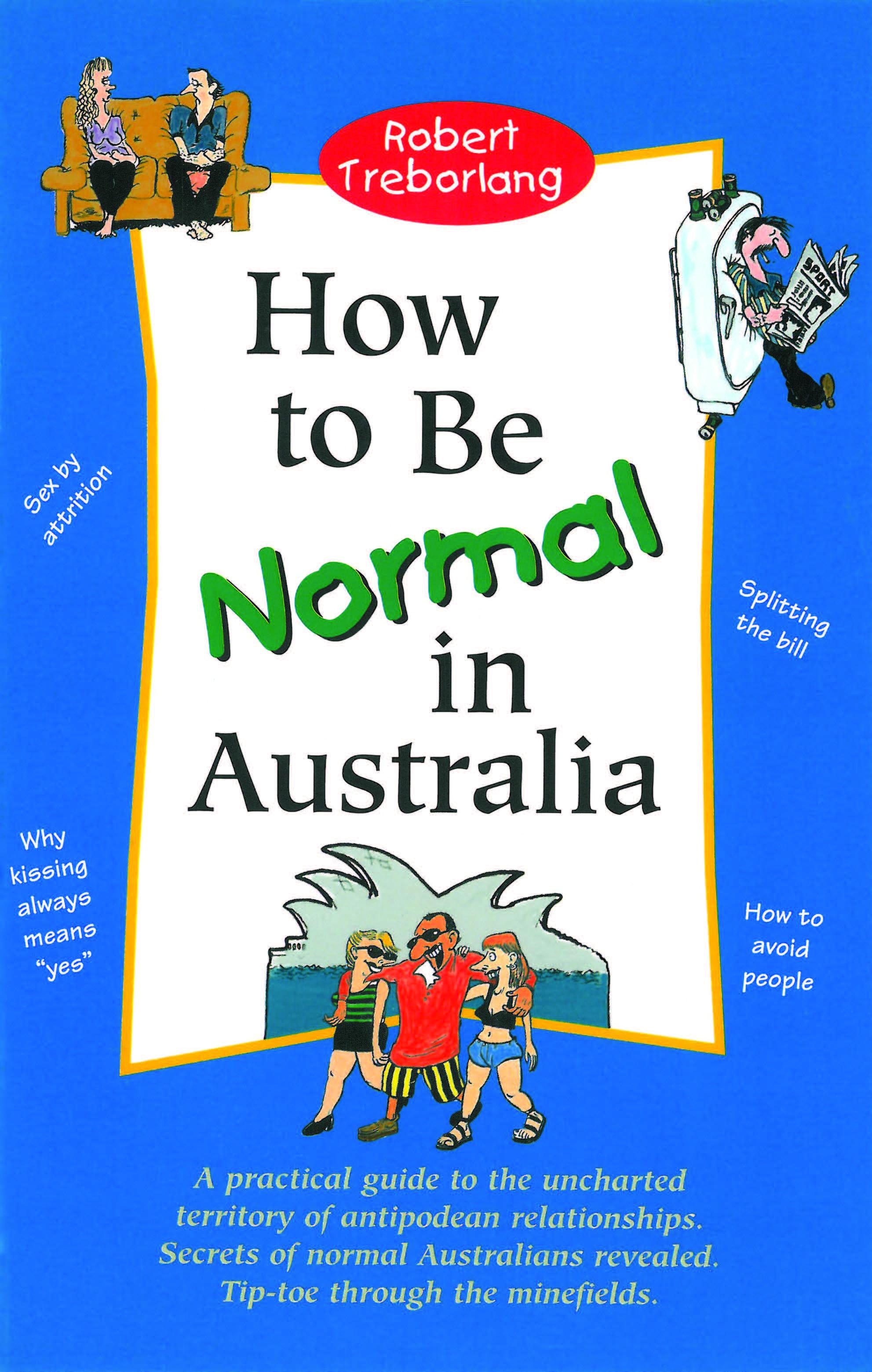 Robert Treborlang How to be Normal in Australia