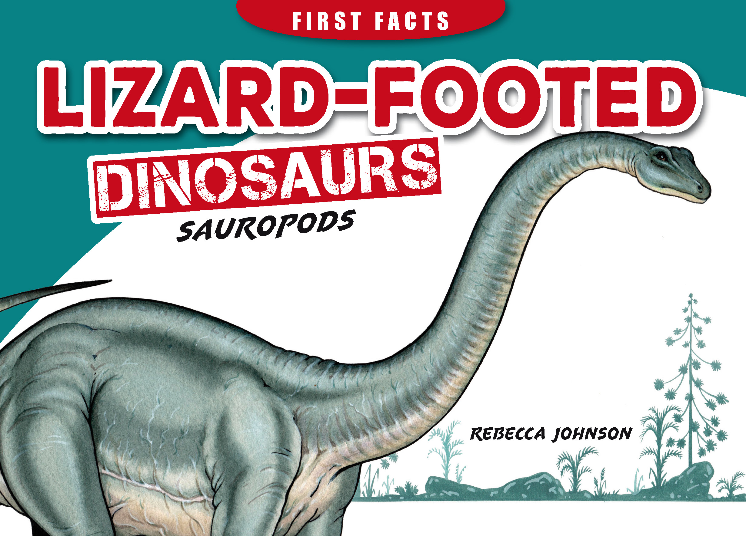 Steve Parish First Facts Dinosaurs: Lizard-footed dinosaurs - Sauropods