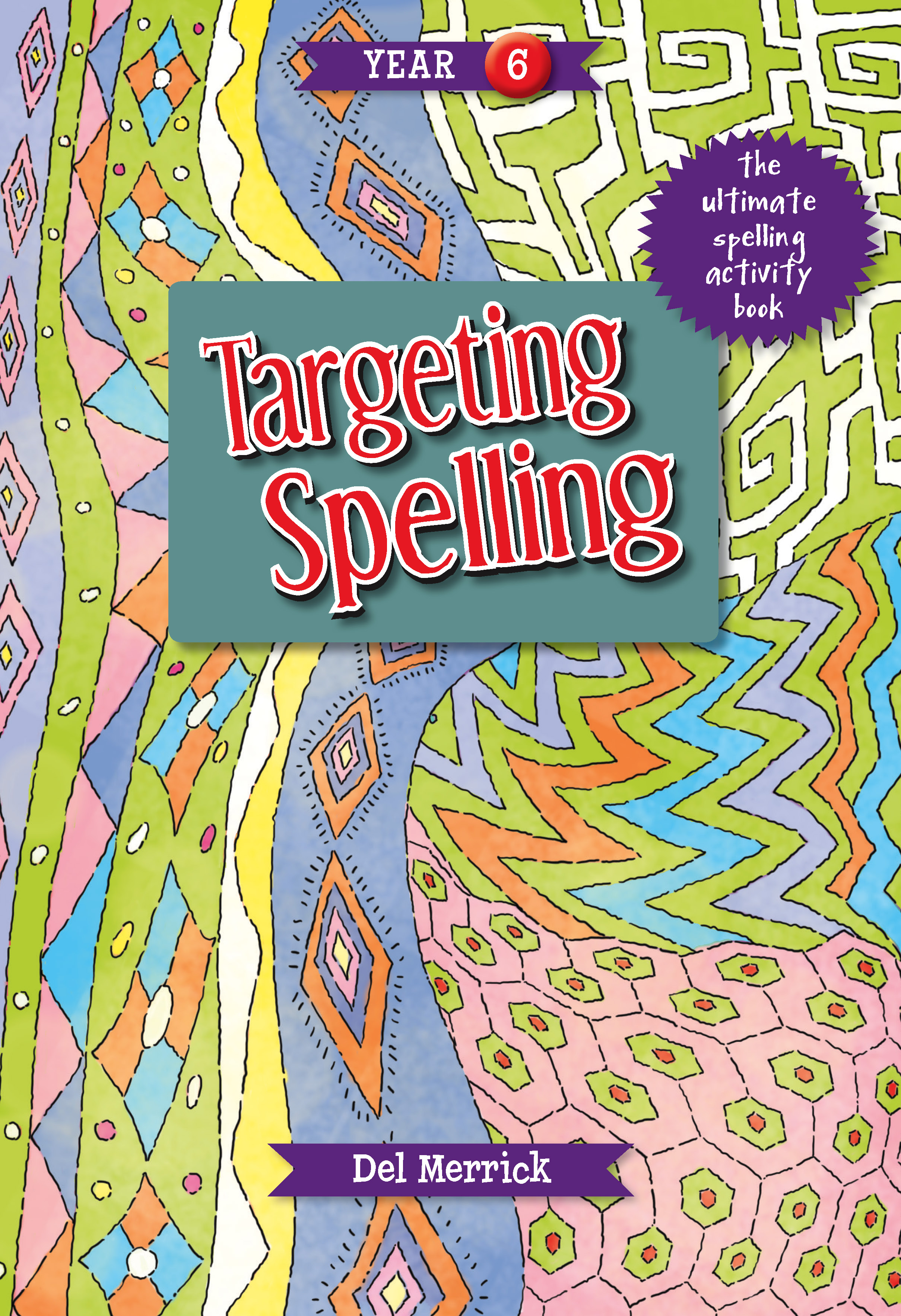 Targeting Spelling Activity Book Year 6